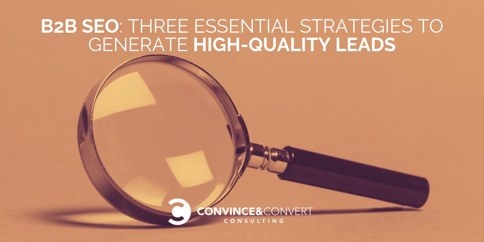 B2B SEO: Three Compulsory Options to Generate Excessive-Nice Leads