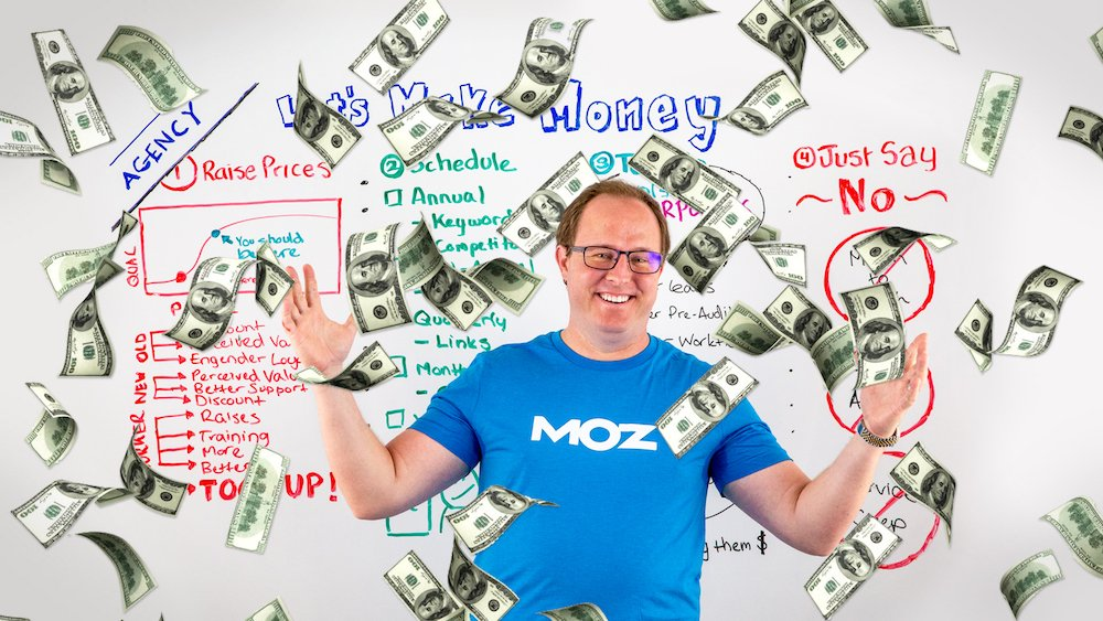 Let's Establish Money: 4 Ways for Agencies Having a stare to Be triumphant – Easiest of Whiteboard Friday