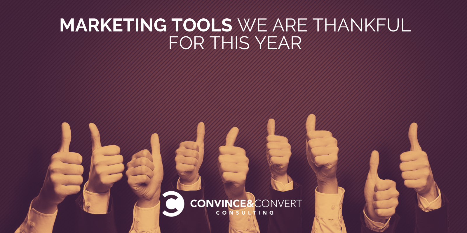 12 Marketing and marketing Tools We Are Thankful for This Year by Convince & Convert
