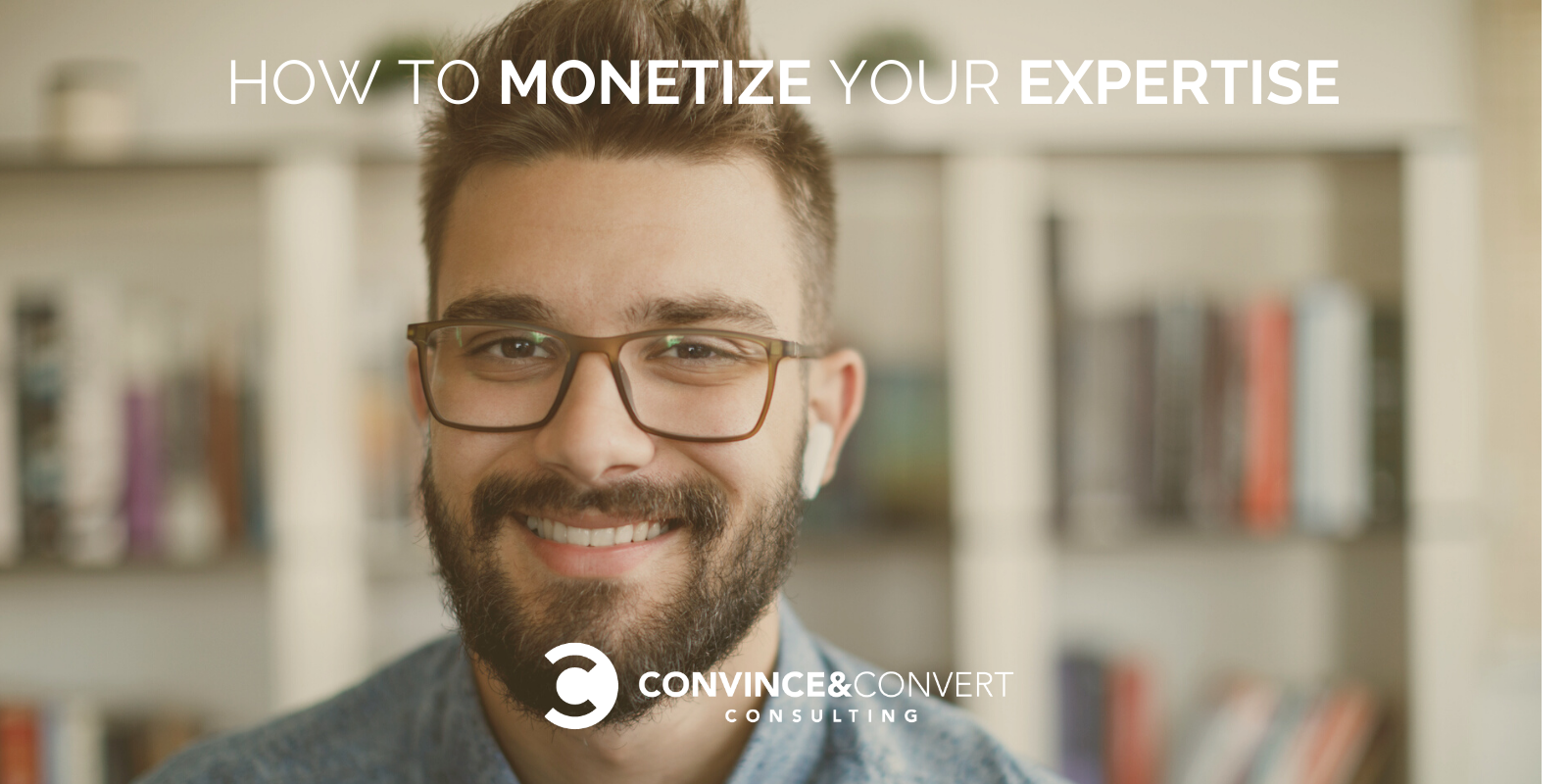 How to Monetize Your Expertise – Sing material Advertising and marketing Consulting and Social Media Strategy