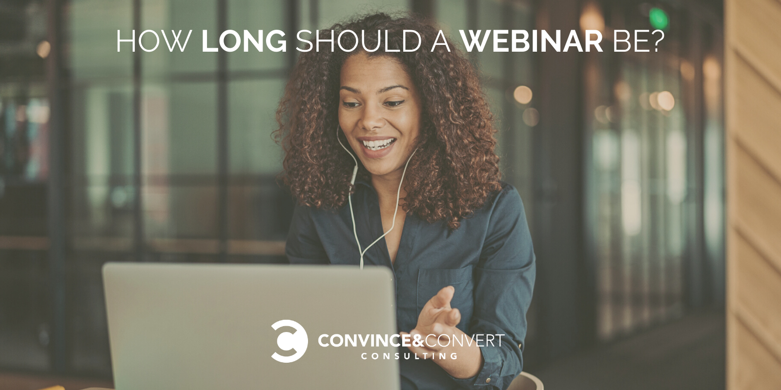 How Long Ought to level-headed a Webinar Be? – Persuade & Convert