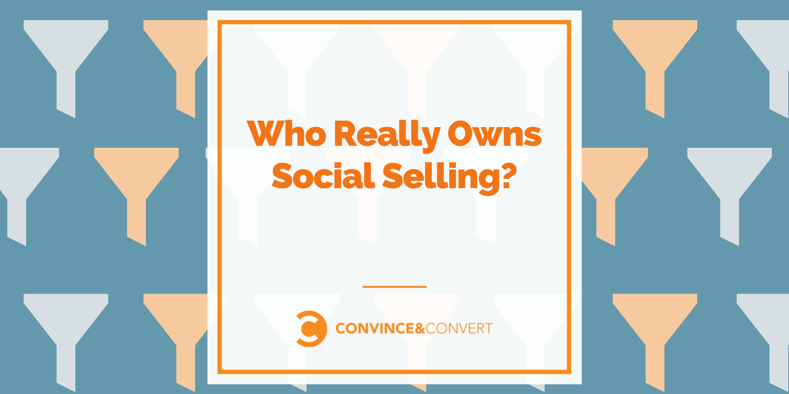 Who The truth is Owns Social Selling?
