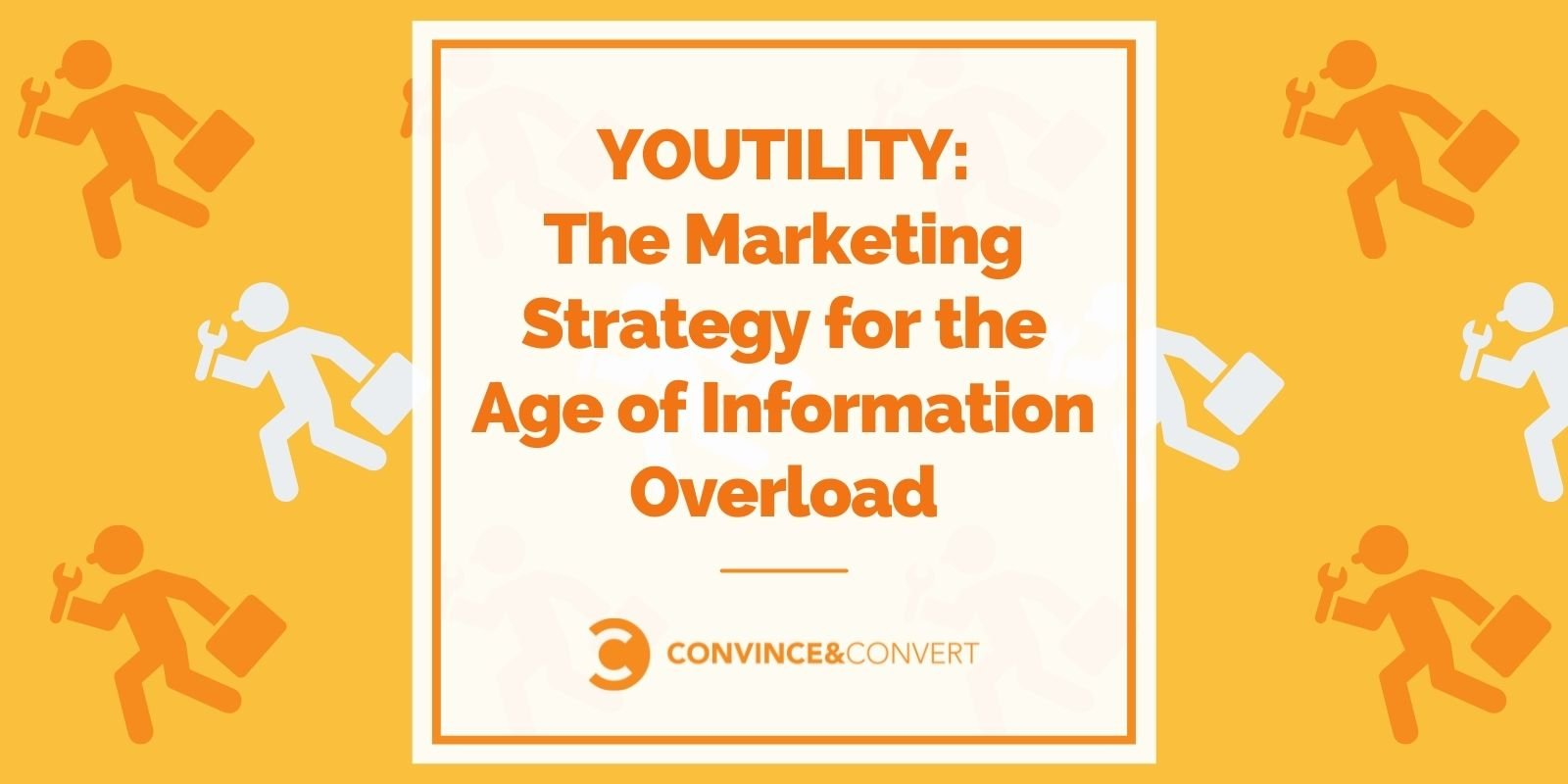 Youtility – The Marketing Approach for the Age of Files Overload