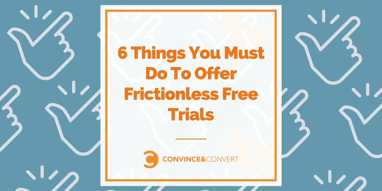 6 Things You Must Discontinuance To Provide Frictionless Free Trials