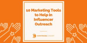 10 Marketing Tools to Relief in Influencer Outreach