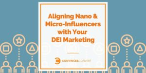 Aligning Nano & Micro-Influencers with Your DEI Advertising and marketing and marketing